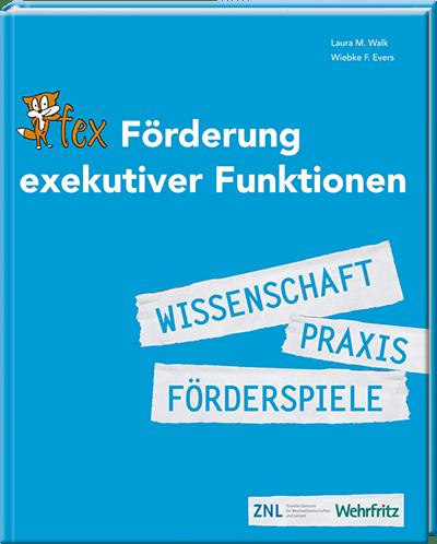 Förderung exekutiver Funktionen - Fex in Theorie und Praxis