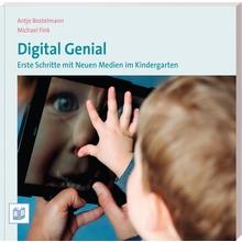 Digital Genial – Erste Schritte mit neuen Medien im Kindergarten