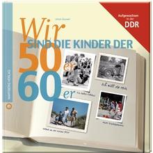 Wir sind die Kinder der 50er/60er DDR