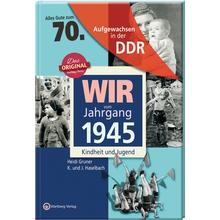 Wir vom Jahrgang 1945 DDR