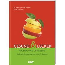 Gesund & Lecker – Kochen und Genießen