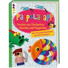 Pappelapapp – Freches aus Eierkarton, Klorolle und Pappteller